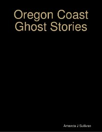 Cover Oregon Coast Ghost Stories