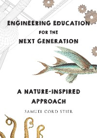 Cover Engineering Education for the Next Generation: A Nature-Inspired Approach