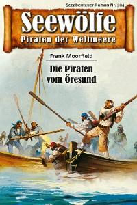 Cover Seewölfe - Piraten der Weltmeere 304