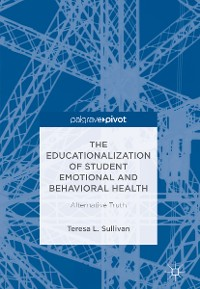 Cover The Educationalization of Student Emotional and Behavioral Health