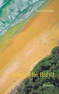 Cover Je m'appelle Brésil