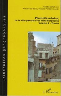 Cover Perennite urbaine, ou la ville par-delA ses metamorphoses -