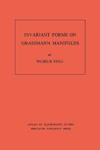 Cover Invariant Forms on Grassmann Manifolds. (AM-89), Volume 89