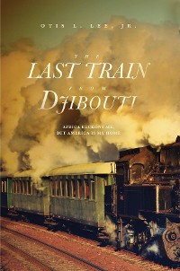 Cover The Last Train From Djibouti
