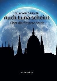 Cover Auch Luna scheint   über die finstere Stadt