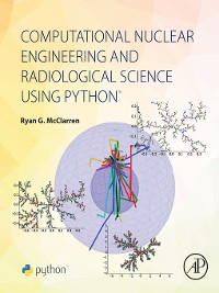 Cover Computational Nuclear Engineering and Radiological Science Using Python