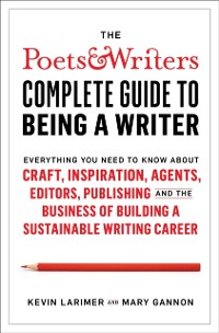 Cover Poets & Writers Complete Guide to Being A Writer