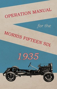 Cover Operation Manual for the Morris Fifteen Six