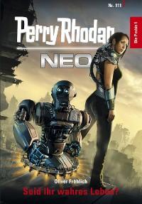 Cover Perry Rhodan Neo 111: Seid ihr wahres Leben?