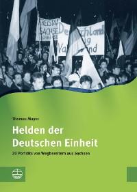 Cover Helden der Deutschen Einheit