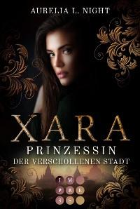 Cover Xara. Prinzessin der verschollenen Stadt