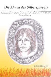 Cover Die Ahnen des Silberspiegels