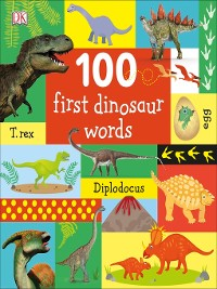 Cover 100 First Dinosaur Words