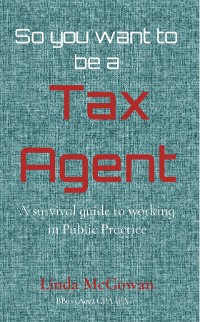 Cover So you want to be a  Tax Agent