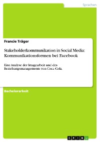 Cover Stakeholderkommunikation in Social Media: Kommunikationsformen bei Facebook