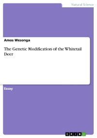 Cover The Genetic Modification of  the Whitetail Deer