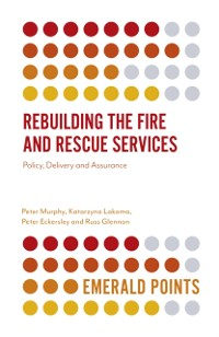 Cover Rebuilding the Fire and Rescue Services