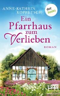 Cover Ein Pfarrhaus zum Verlieben