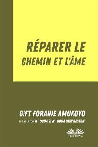 Cover Réparer Le Chemin Et L'Âme