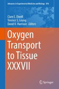 Cover Oxygen Transport to Tissue XXXVII