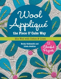 Cover Wool Applique the Piece O' Cake WaY