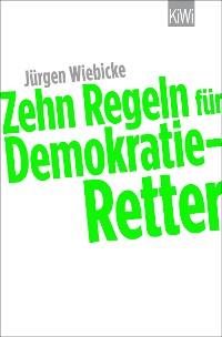 Cover Zehn Regeln für Demokratie-Retter