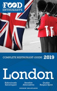 Cover London - 2019 - The Food Enthusiast's Complete Restaurant Guide
