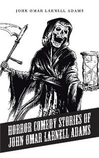 Cover Horror Comedy Stories of John Omar Larnell Adams