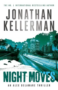 Cover Night Moves (Alex Delaware series, Book 33)