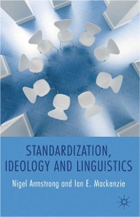 Cover Standardization, Ideology and Linguistics