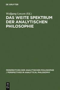 Cover Das weite Spektrum der Analytischen Philosophie