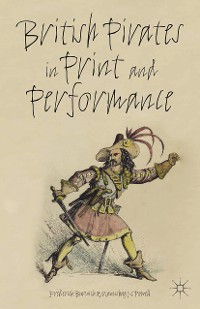 Cover British Pirates in Print and Performance