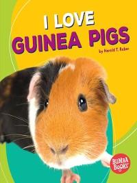 Cover I Love Guinea Pigs