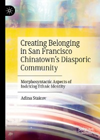 Cover Creating Belonging in San Francisco Chinatown's Diasporic Community
