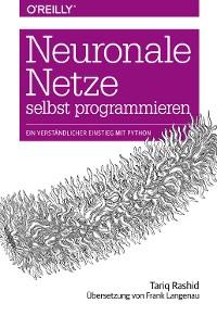 Cover Neuronale Netze selbst programmieren