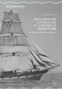 Cover Anglophone Literature of Caribbean Indenture