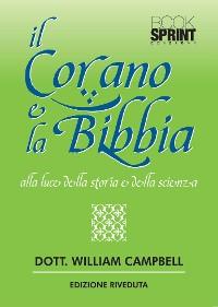 Cover Il Corano e la Bibbia alla luce della storia e della scienza (nuova edizione)