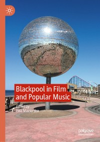 Cover Blackpool in Film and Popular Music