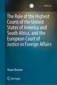 Cover The Role of the Highest Courts of the United States of America and South Africa, and the European Court of Justice in Foreign Affairs