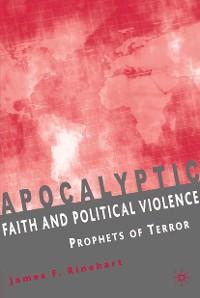 Cover Apocalyptic Faith and Political Violence