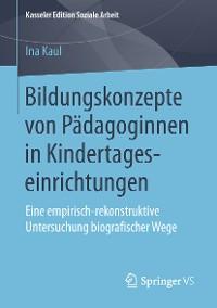 Cover Bildungskonzepte von Pädagoginnen in Kindertageseinrichtungen