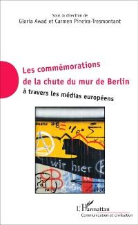 Cover Commemorations de la chute du mur de Berlin a travers les medias europeens