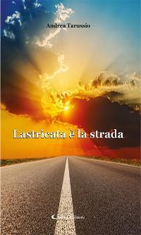 Cover Lastricata è la strada
