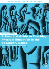 Cover Practical Guide to Teaching Physical Education in the Secondary School