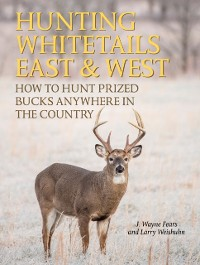 Cover Hunting Whitetails East & West