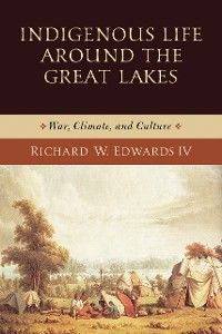 Cover Indigenous Life around the Great Lakes