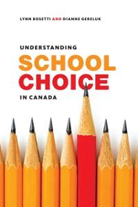 Cover Understanding School Choice in Canada