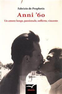 Cover Anni '60 Un amore lungo, passionale, sofferto, vincente