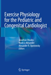 Cover Exercise Physiology for the Pediatric and Congenital Cardiologist