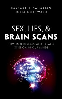 Cover Sex, Lies, and Brain Scans
